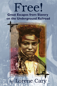 cover for FREE!: Great Escapes from Slaver on the Underground Railroad