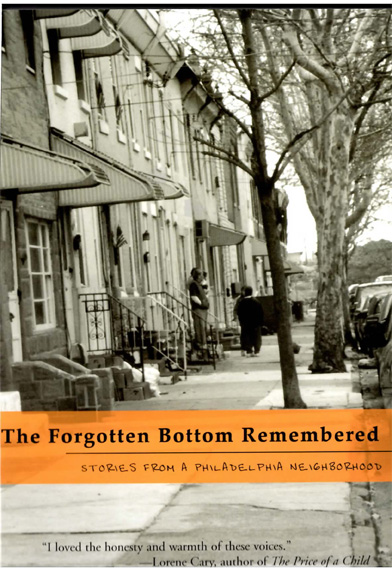 cover for The Forgotten Bottom Remembered - Stories From a Philadelphia Neighborhood